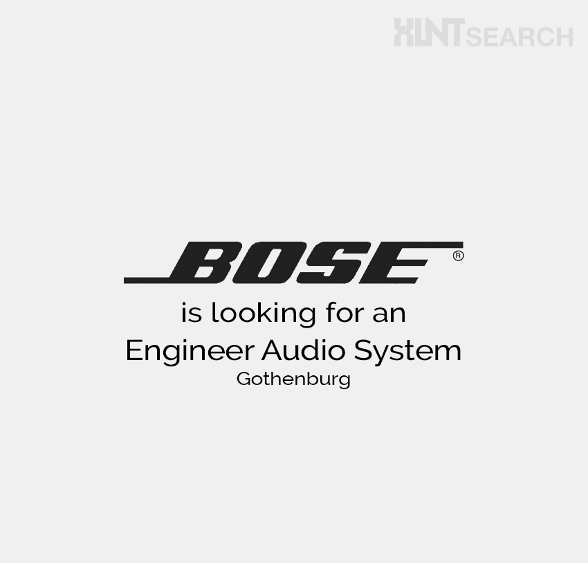 BOSE is looking for an Engineer Audio System